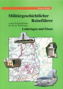 """Markus Klauer """"Militärgeschichtlicher Reiseführer Lothringen und Elsass"""""""